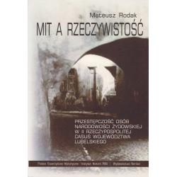 Mit z rzeczywistość. Przestępczość osób narodowości żydowskiej w II Rzeczypospolitej. Casus województwa lubelskiego, M. Rodak