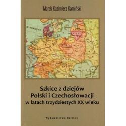Szkice z dziejów Polski i Czechosłowacji w latach trzydziestych XX wieku, Marek K. Kamiński