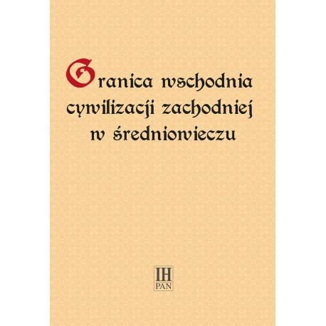Granica wschodnia  cywilizacji zachodniej  w średniowieczu
