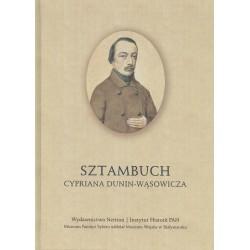 Sztambuch Cypriana Dunin-Wąsowicza, opracowanie naukowe Wiktoria Śliwowska