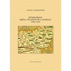 Antoni Gąsiorowski, Itinerarium króla Władysława Jagiełły 1386-1434