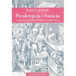 Proskrypcja i banicja w miastach pruskich późnego średniowiecza, Paweł A. Jeziorski