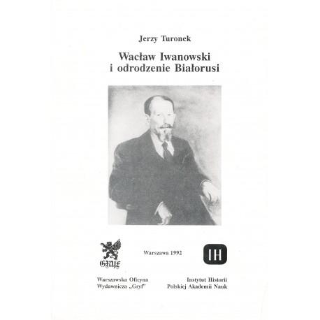 Wacław Iwanowski i odrodzenie Białorusi, Jerzy Turonek