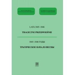 Lata 1845-1846. Tragiczne przedwiośnie, red. Mariusz Kulik