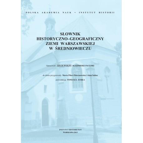 Słownik historyczno-geograficzny ziemi warszawskiej w średniowieczu, oprac. A. Wolff i K. Pacuski
