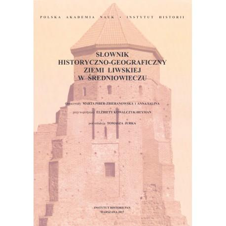 Słownik historyczno-geograficzny ziemi liwskiej w średniowieczu