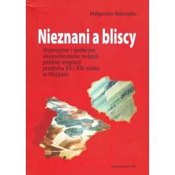 Nieznani a bliscy. Historyczne i społeczne uwarunkowania recepcji polskiej imigracji przełomu XX i XXI wieku w Hiszpanii