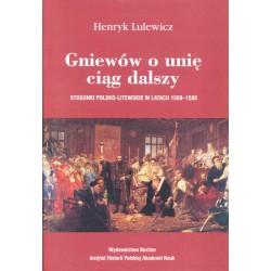 Gniewów o unię ciąg dalszy. Stosunki polsko-litewskie w latach 1569-1588,  Henryk Lulewicz
