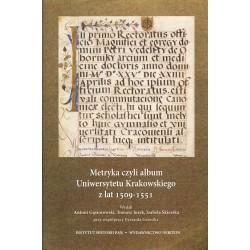 Metryka czyli album Uniwersytetu Krakowskiego z lat 1509-1551,