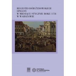 Regestr osób żydowskich spisany w miesiącu styczniu roku 1778 w Warszawie, oprac. Hanna Węgrzynek