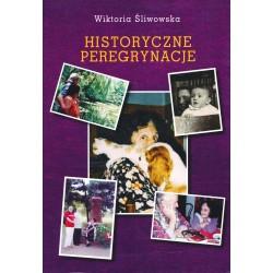 Historyczne peregrynacje. Szkice z dziejów Polaków i Rosjan w XIX wieku, Wiktoria Śliwowska