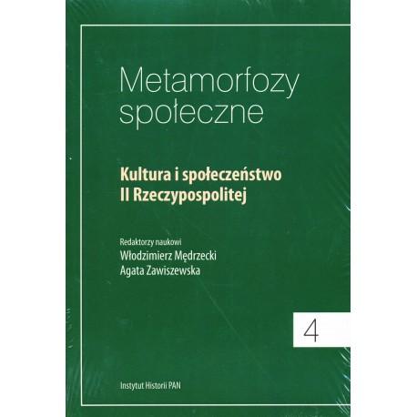 Metamorfozy społeczne, t. 4: Kultura i społeczeństwo II Rzeczypospolitej, red. W. Mędrzecki, A. Zawistowska