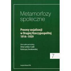 Metamorfozy społeczne, t. 7: Procesy socjalizacji w Drugiej Rzeczypospolitej 1914-1939
