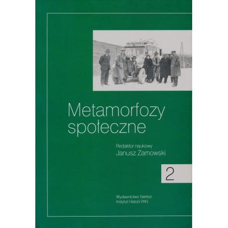 Metamorfozy społeczne, t. 9: Badania nad dziejami społecznymi XIX i XX wieku, red. Janusz Żarnowski