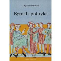 Rytuał i polityka: Opowieść Galla Anonima o konflikcie Bolesława Krzywoustego ze Zbigniewem, Zbigniew Dalewski