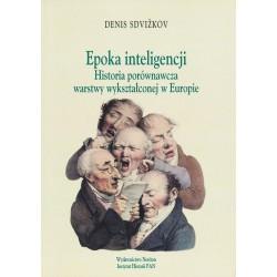 Epoka inteligencji. Historia porównawcza warstwy wykształconej w Europie, Denis Sdvižkov