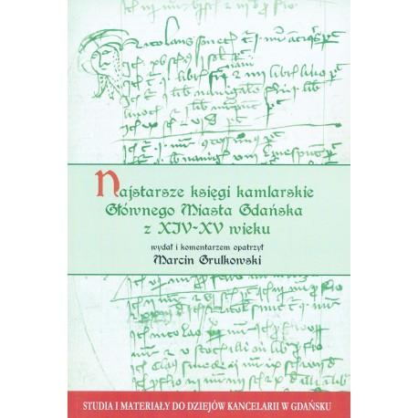 Księgi małoletnich Głównego Miasta Gdańska z XV wieku, wyd. i komentarzem opatrzył Marcin Grulkowski