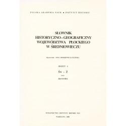 Słownik historyczno-geograficzny województwa płockiego w średniowieczu, z. 4: Św-Ż, oprac. A. Borkiewicz-Celińska
