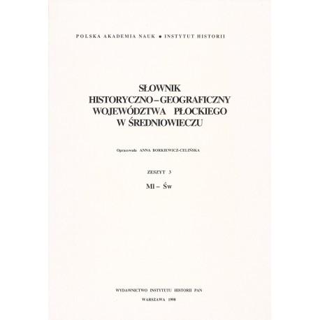 Słownik historyczno-geograficzny województwa płockiego w średniowieczu, z. 3: Ml-Św, oprac. A. Borkiewicz-Celińska
