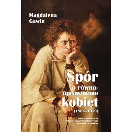 Magdalena Gawin, Spór o równouprawnienie kobiet (1864-1919)