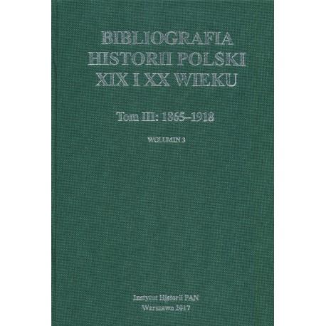 Bibliografia historii Polski XIX i XX wieku, Tom III: 1865-1918, wolumin 3