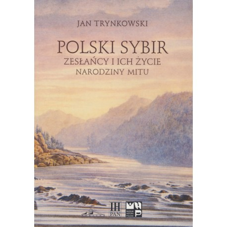 Polski Sybir. Zesłańcy i ich życie. Narodziny mitu, Jan Trynkowski