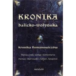 Kronika halicko-wołyńska. Kronika Romanowiczów, tł., wstęp i komentarze D. Dąbowski i A. Jusupović