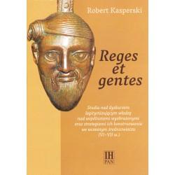 Reges et gentes. Studia nad dyskursem legitymizującym władzę... (VI-VII w.), Robert Kasperski