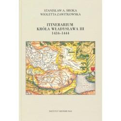 Itinerarium króla Władysława III 1434-1444, Stanisław A. Sroka, Wioletta Zawitkowska