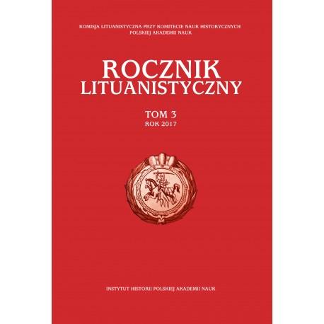 Rocznik Lituanistyczny, t. 3 (2017), red. Andrzej Zakrzewski