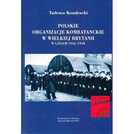 Polskie organizacje kombatanckie w Wielkiej Brytanii w latach 1945-1948, Tadeusz Kondracki