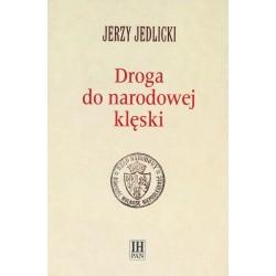 Droga do narodowej klęski, Jerzy Jedlicki