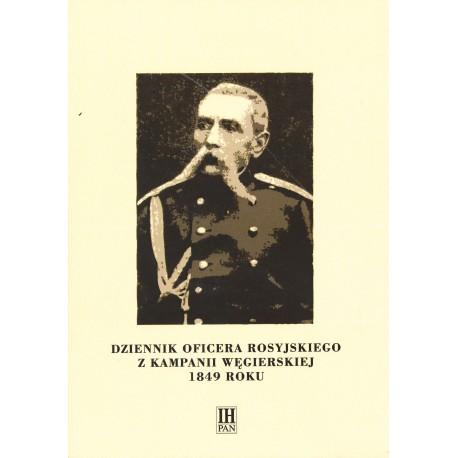 Dziennik oficera rosyjskiego z kampanii węgierskiej 1849 roku, W. Tomaszewicz, oprac. wstępem i przyp. opatrzył T. Epsztein