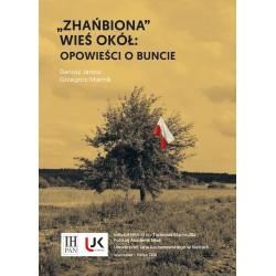 """""""Zhańbiona"""" wieś Okół: Opowieść o buncie, Dariusz Jarosz, Grzegorz Miernik"""