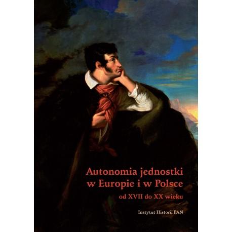 Autonomia jednostki w Europie i w Polsce od XVII do XX wieku, pod redakcją Włodzimierza Mędrzeckiego