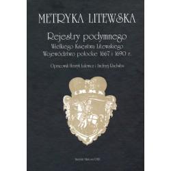 Metryka litewska. Rejestry podymnego Wielkiego Księstwa Litewskiego. Woj. połockie 1667 i 1690 r., oprac.H. Lulewicz, A. Rachuba