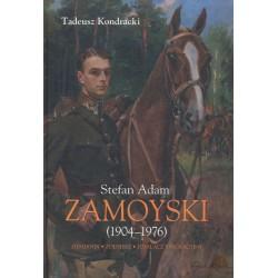 Stefan Adam Zamoyski (1904-1976). Ziemianin-żołnierz-działacz emigracyjny, Tadeusz Kondracki