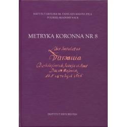 Metryka koronna nr 8. Liber intitulatus: Varsavia, Boleslai, Conradi, Janussii et Annae…, wyd. Anna Salina, Inga Stembrowicz