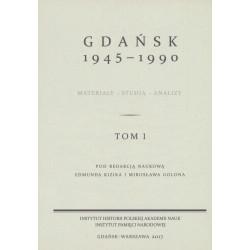 Gdańsk 1945-1990. Materiały-studia-analizy, tom 1, pod red. nauk. Edmunda Kizika i Mirosława Golona