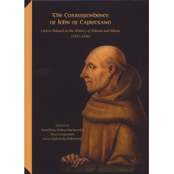 The Correspondence of John of Capistrano. Letters Related to the History of Poland and Silesia (1451-1456)