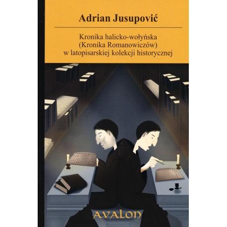 Kronika halicko-wołyńska (Kronika Romanowiczów) w latopisarskiej kolekcji historycznej, Adrian Jusupović