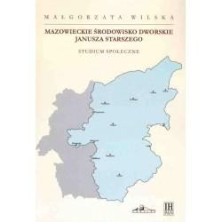 Mazowieckie środowisko dworskie Janusza Starszego. Studium społeczne, Małgorzata Wilska