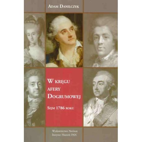 W kręgu afery Dogrumowej. Sejm 1786 roku, Adam Danilczyk