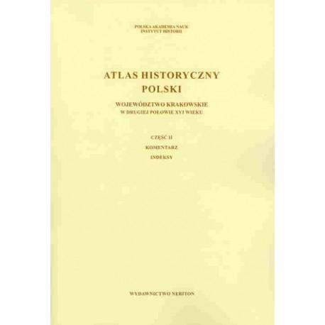 Atlas Historyczny Polski w drugiej połowie XVI w.: województwo krakowskie w drugiej połowie XVI w., red. H. Rutkowski