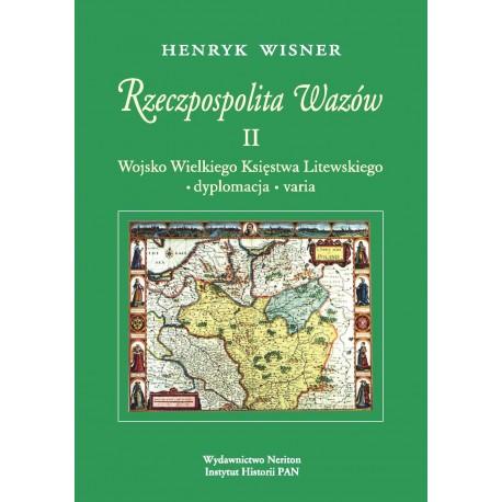 Rzeczpospolita Wazów II, Wojsko Wielkiego Księstwa Litewskiego, dyplomacja, varia, Henryk Wisner