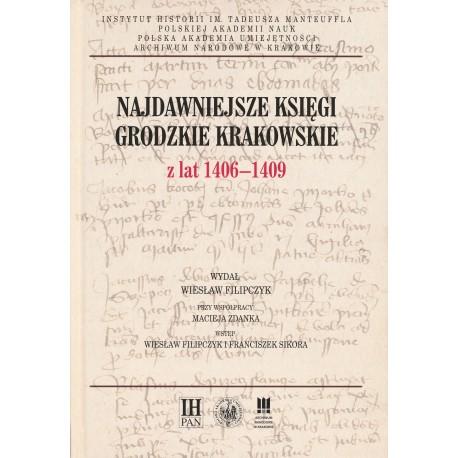 Najdawniejsze księgi grodzkie krakowskie z lat 1406–1409, wydał Wiesław Filipczyk, przy współpracy Macieja Zdanka