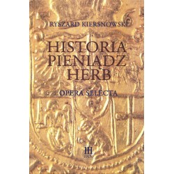 Historia-pieniądz-herb. Opera selecta, Ryszard Kiersnowski