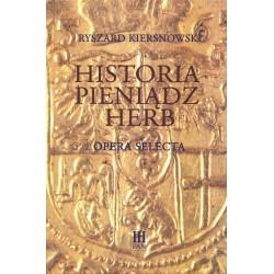 Historia-pieniądz-hern. Opera selecta, Ryszard Kiersnowski
