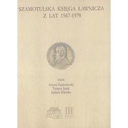 Szamotulska księga ławnicza z lat 1567-1579, wyd. Antoni Gąsiorowski, Tomasz Jurek, Izabela Skierska