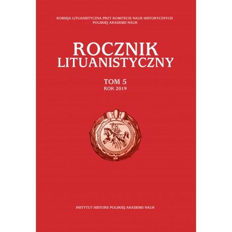 Rocznik Lituanistyczny, t. 5 (2019), red. Andrzej Zakrzewski